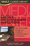 Vault Guide to the Top Media and Entertainment Employers, Michaela Drapes, 1581316135
