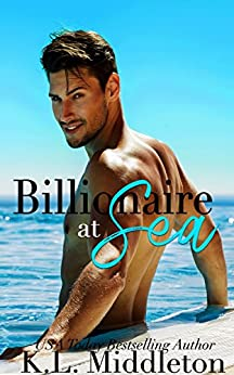 Billionaire At Sea (Books One and Two) by [Middleton, K.L., Alexandra, Cassie, Middleton, Kristen]