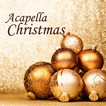 Amazon.com: Acapella - Acapella Christmas - Acapella Group ...