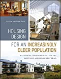 #4: Housing Design for an Increasingly Older Population: Redefining Assisted Living for the Mentally and Physically Frail