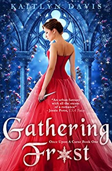 Gathering Frost (Once Upon A Curse Book 1) by [Davis, Kaitlyn]