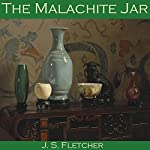 The Malachite Jar | J. S. Fletcher