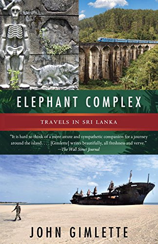 Elephant Complex: Travels in Sri Lanka (Vintage Departures)