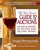 Wine Lover'S Guide To Auctions: The Art and Science of Buying and Selling Wines