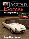 Jaguar E-Type: The Complete Story