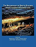 img - for The Archaeology of Grotta Scaloria: Ritual in Neolithic Southeast Italy (Monumenta Archaeologica) book / textbook / text book
