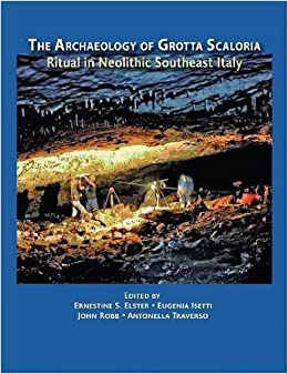 Book The Archaeology of Grotta Scaloria: Ritual in Neolithic Southeast Italy (Monumenta Archaeologica)