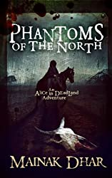 Phantoms of the North: An Alice in Deadland Adventure (Alice, No. 6)
