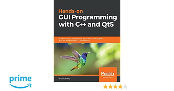 Amazon Com Hands On Gui Programming With C And Qt5 Build
