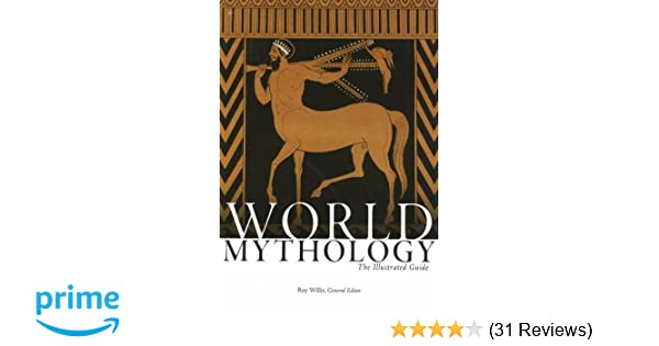 Amazon world mythology the illustrated guide 9780195307528 amazon world mythology the illustrated guide 9780195307528 roy willis robert walter books fandeluxe Gallery
