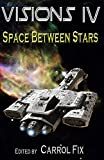 Visions IV: Space Between Stars