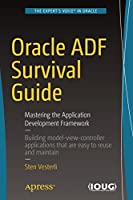 Oracle ADF Survival Guide: Mastering the Application Development Framework Front Cover