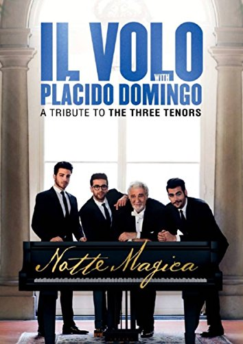 : IL Volo with Placido Domingo - Notte Magica: A Tribute to the Three Tenors
