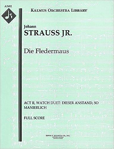 Die Fledermaus Act II Watch Duet Dieser Anstand so manierlich Full Score A3692