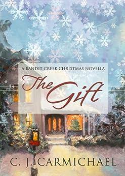 The Gift (Bandit Creek Book 8) by [Carmichael, C. J.]