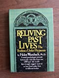 Reliving Past Lives : The Evidence under Hypnosis, Wambach, Helen, 0060145137