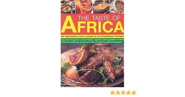 The Taste Of Africa Rosamund Grant 9781844762804 Amazon Books