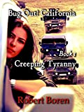 Search : Bug Out! California: Creeping Tyranny