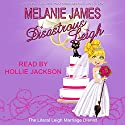 Disastrous Leigh: Literal Leigh Marriage Diaries Book 1 Audiobook by Melanie James Narrated by Hollie Jackson