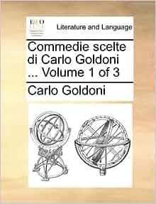 Amazon.com: Commedie scelte di Carlo Goldoni  Volume 1