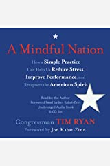 A Mindful Nation: How a Simple Practice Can Help Us Reduce Stress, Improve Performance, and Recapture the American Spirit Audible Audiobook
