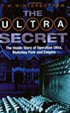 The Ultra Secret: The Inside Story of Operation Ultra, Bletchley Park and Enigma