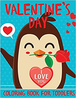 Valentine\'s Day Coloring Book for Toddlers: A Fun ...