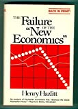 img - for The Failure of the New Economics: An Analysis of the Keynesian Fallacies by Henry Hazlitt (1983-12-01) book / textbook / text book