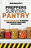 img - for Prepper's Survival Pantry: Prepper's Survival Guide to Emergency Food and Water Storage When Disaster Strikes book / textbook / text book