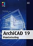 ArchiCAD 19 Praxiseinstieg (mitp Professional)