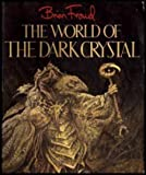World of the Dark Crystal, Brian Froud and J. J. Llewelyn, 0394712803