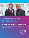 America's Most Wanted: John Walsh in Conversation with Geraldo Rivera: Live at the Paley Center