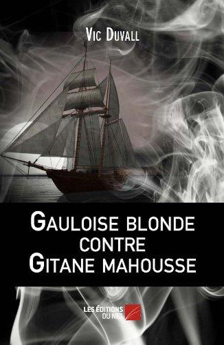 gauloise-blonde-contre-gitane-mahousse-french-edition