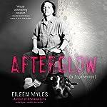 Afterglow: A Dog Memoir | Eileen Myles
