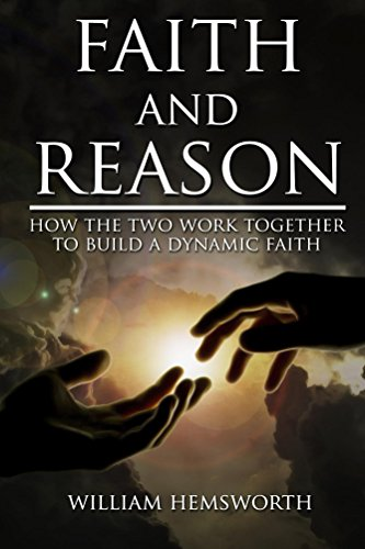 Faith and Reason: How the Two Work to Build a Dynamic Faith
