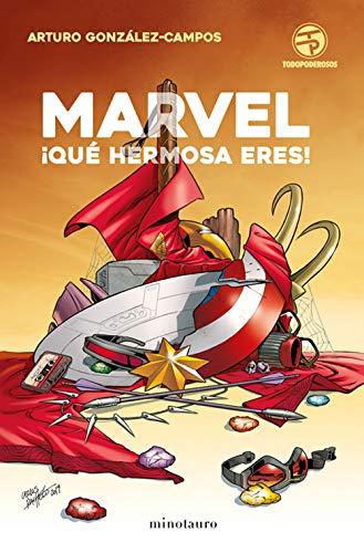 Marvel, ¡qué hermosa eres!: 1 (Biblioteca No Ficción) por Arturo González-Campos