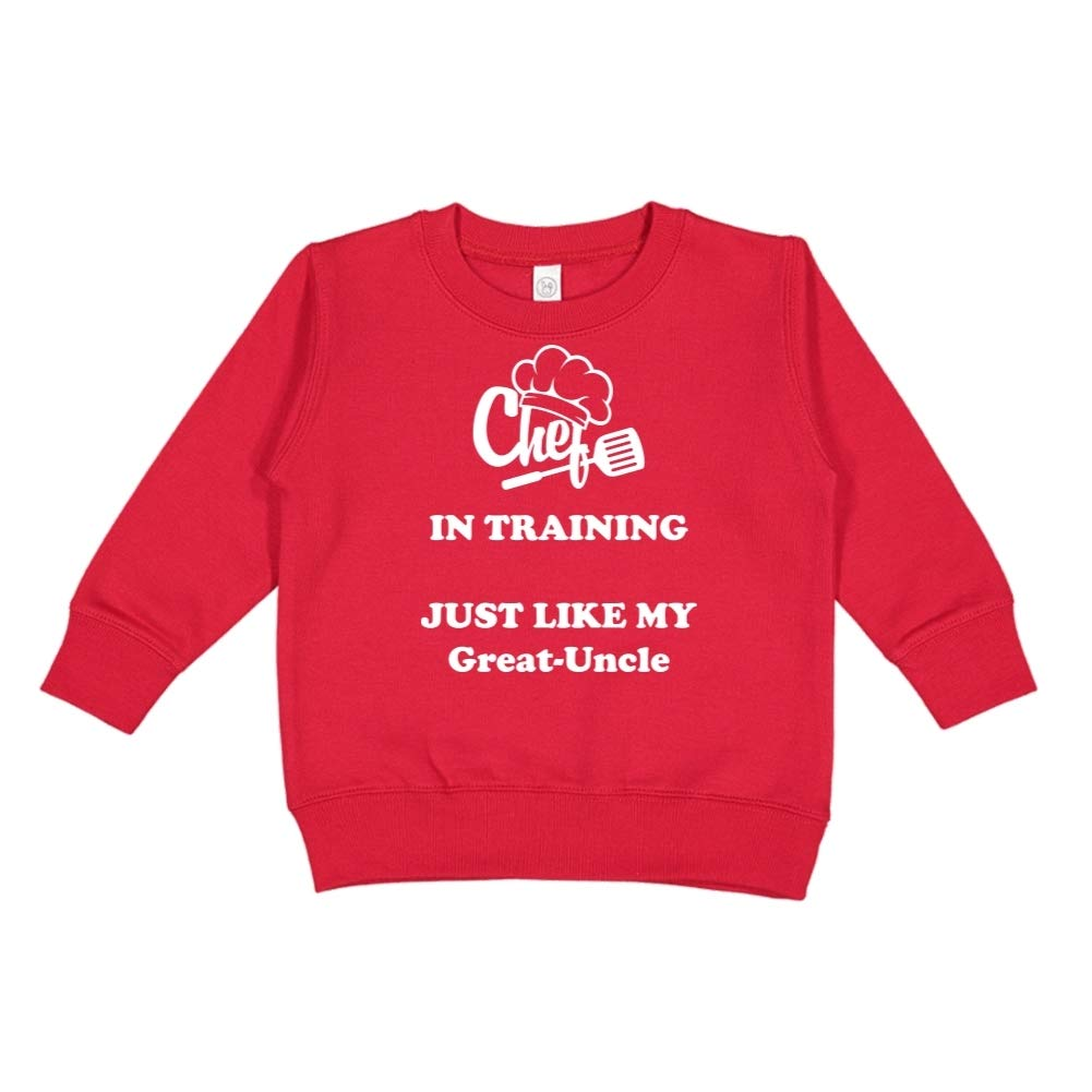 Chef in Training Just Like My Great-Uncle Toddler//Kids Sweatshirt