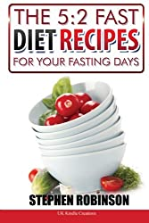 The 5:2 Fast Diet Recipes: For Your Fasting Days (Recipes for Diets) (Volume 1)