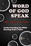img - for Word of God Speak: Understanding the Bible, Hearing God's Voice: Understanding the Bible, Hearing God's Voice book / textbook / text book