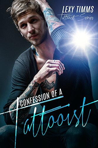 0d1edb80c8 Confession of a Tattooist  Billionaire Girlfriend Dark Romance (Tattooist  Series Book 1) by