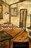 Day of the Border Guards, Katherine E. Young, 1557286558
