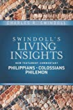 Insights on Philippians, Colossians, Philemon (Swindoll's Living Insights New Testament Commentary)