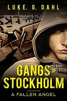 Gangs of Stockholm: A Fallen Angel by [Dahl, Luke. G.]