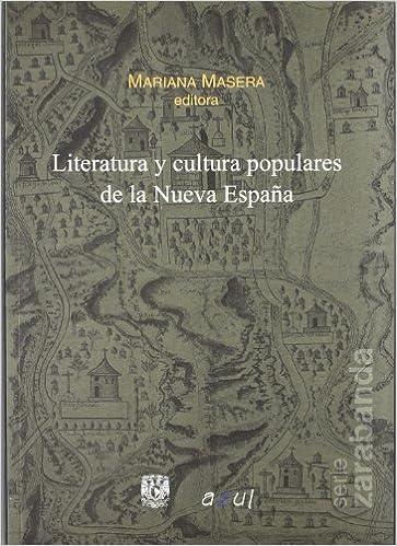 Literatura y culturas populares dela nueva España: Amazon.es: Masera, Maríana: Libros