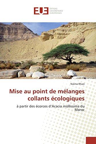 Mise au point de mélanges collants écologiques: à partir des écorces d'Acacia mollissima du Maroc (French Edition)