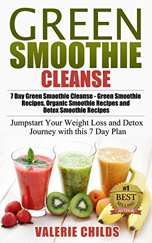 Green Smoothie Cleanse: Lose 10 Pounds of Stubborn Body Fat in 7 Days, Boost Metabolism and Increase Energy - Green Smoothie Recipes, Organic Smoothie ... Recipes, Detox Smoothie Recipes Book 1) (Best Diet Plan To Lose 10 Pounds)