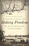 Making Freedom: The Extraordinary Life of Venture