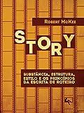 capa de Story. Substância, Estrutura, Estilo e os Princípios da Escrita de Roteiro