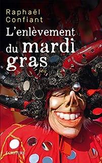 L'enlèvement du Mardi gras, Confiant, Raphaël