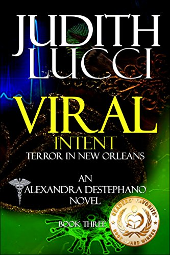 Viral Intent: Third Book in the Alexandra Destephano Medical Thriller Series